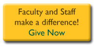 Give Now. Faculty and staff make a difference.