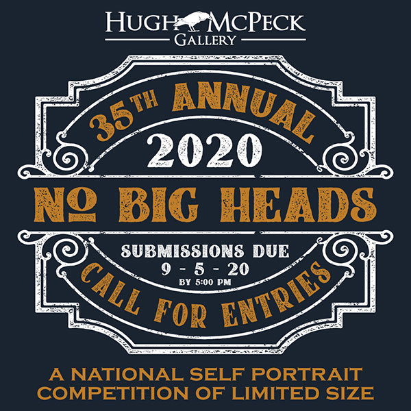 35th Annual 2020 No Big Heads National Self Portrait Competition of Limited Size. Submissions due September 5, 2020 (9/5/2020) by 5:00 PM AKST.