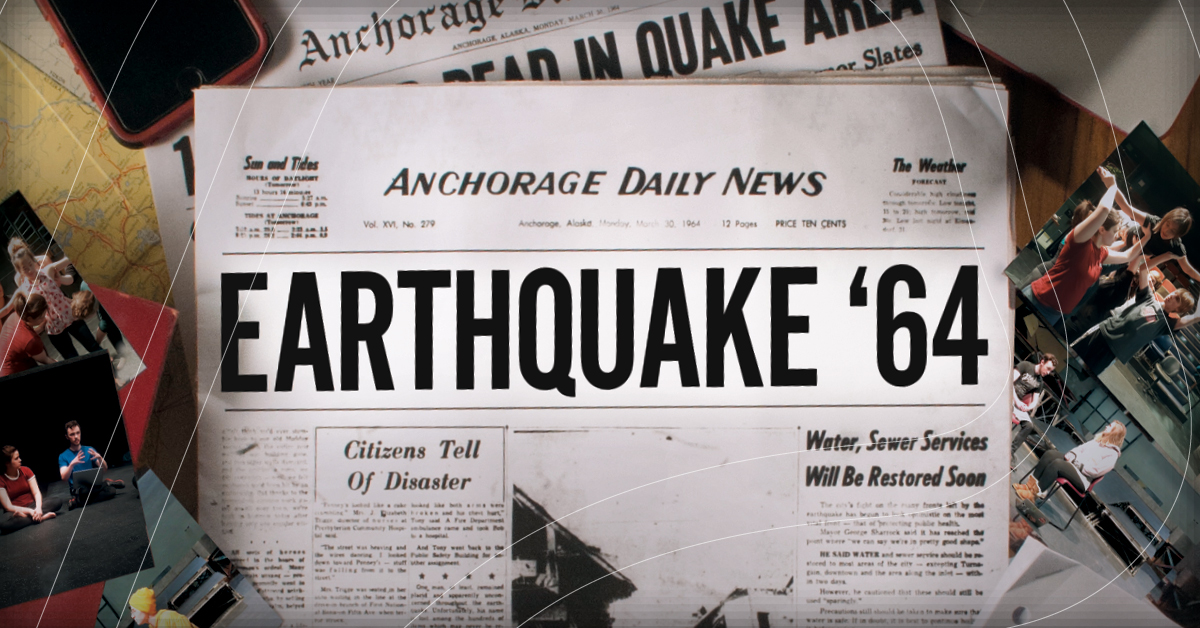 Earthquake '64 | Department of Theatre and Dance