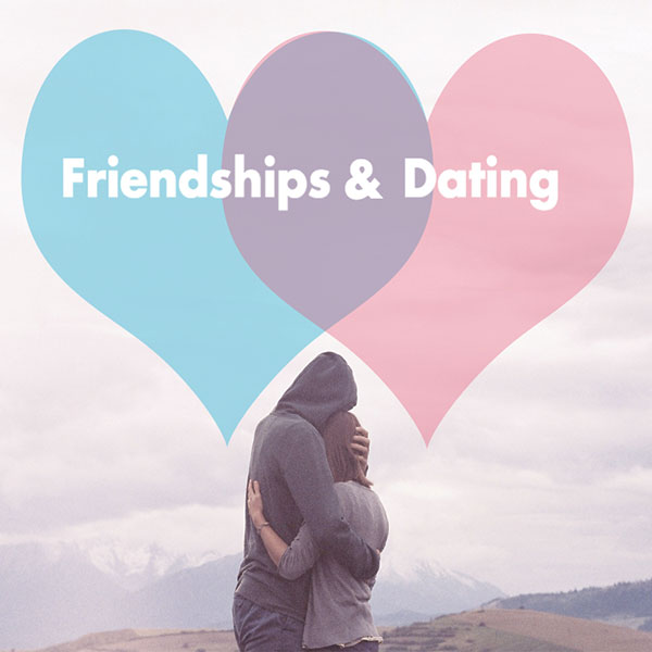 Friendship & Dating