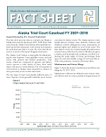 AJiC Fact Sheet 19-02: Alaska Trial Court Caseload FY 2007–2018