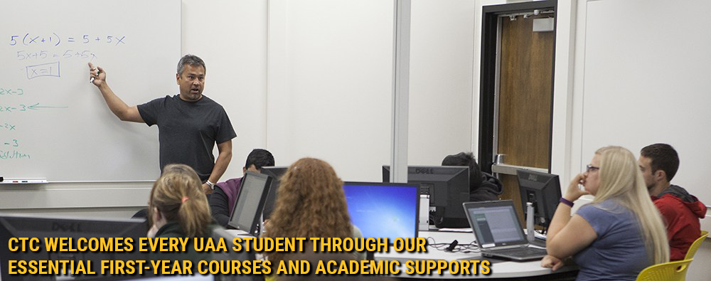 CTC welcomes every UAA student through our essential first-year courses and academic supports.