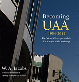 Becoming UAA: 1954 - 2014