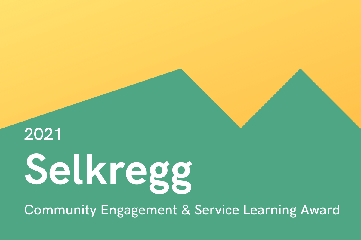 Gold background with geometric green on the bottom half with the words 2021 Selkregg Community Engagement & Services Learning Award.